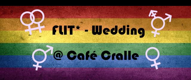 Web-Banner mit Regenbogenflagge im Hintergrund. Darauf steht: FLIT*-Wedding @ Café Cralle.